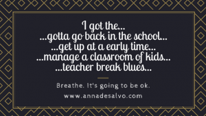 Read more about the article The Teacher Break Blues