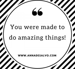 You were made to do amazing things!